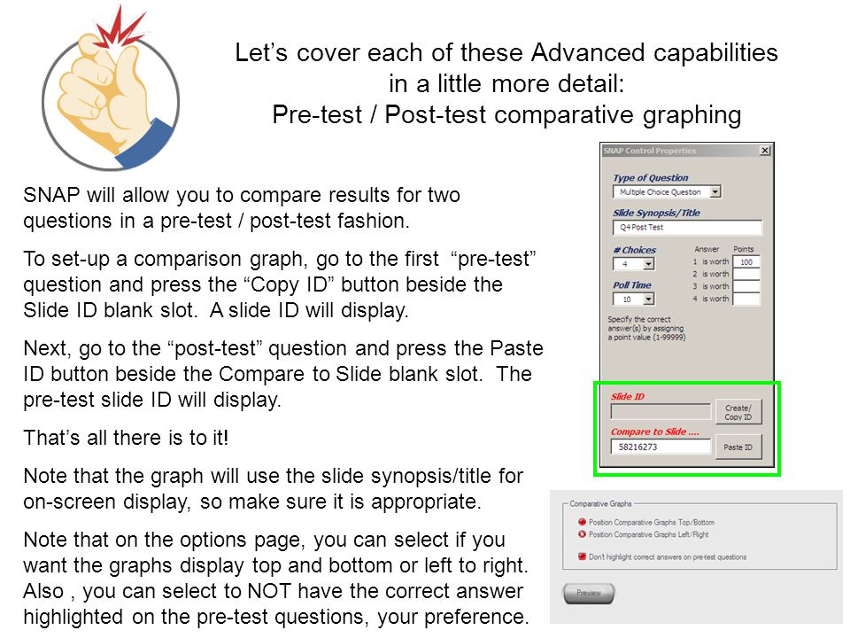 Let's cover each of these Advanced capabilities in a little more detail: Pre-test / Post-test comparative graphing