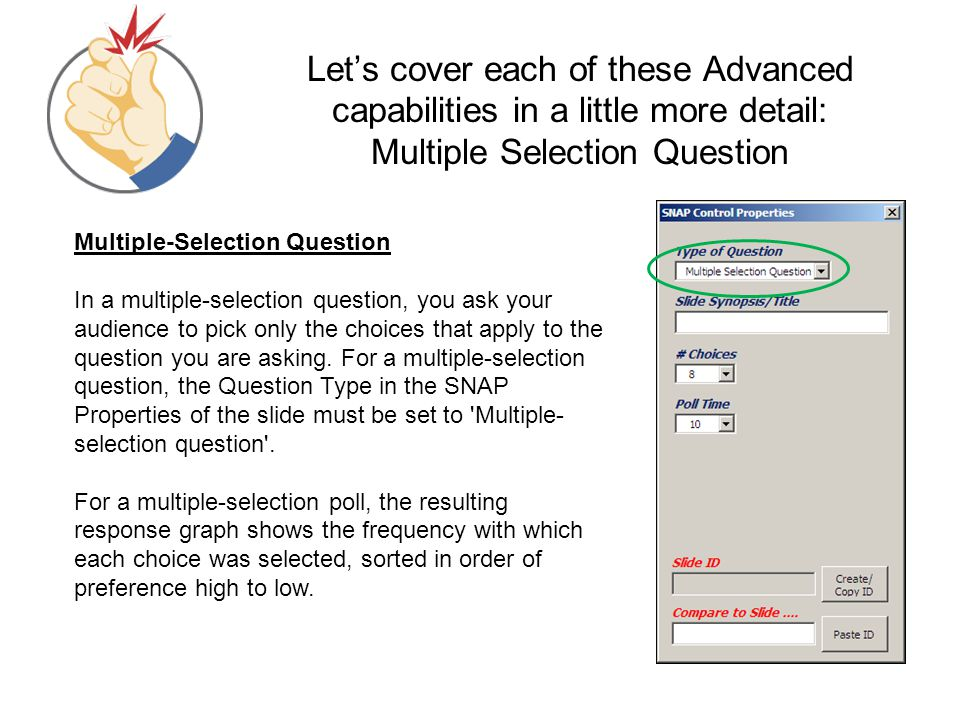 Let's cover each of these Advanced capabilities in a little more detail: Multiple Selection Question