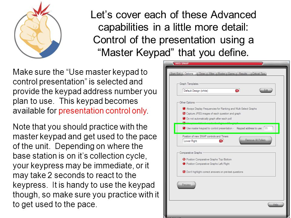 Let's cover each of these Advanced capabilities in a little more detail: Control of the presentation using a Master Keypad that you define.