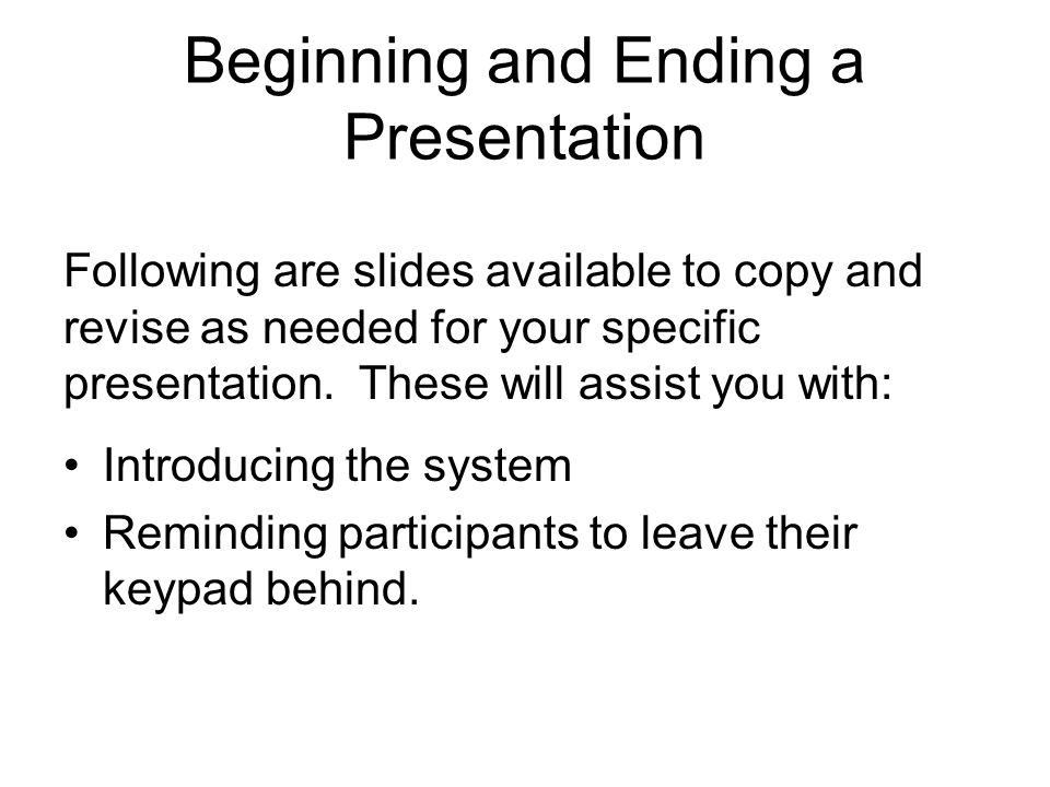 Beginning and Ending a Presentation