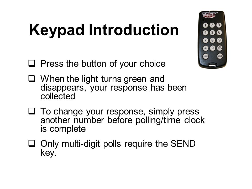 Keypad Introduction Press the button of your choice