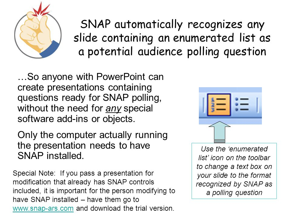 SNAP automatically recognizes any slide containing an enumerated list as a potential audience polling question