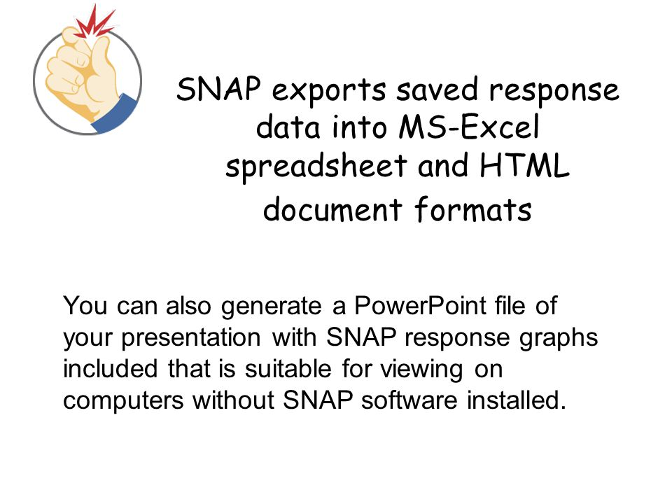 SNAP exports saved response data into MS-Excel spreadsheet and HTML document formats