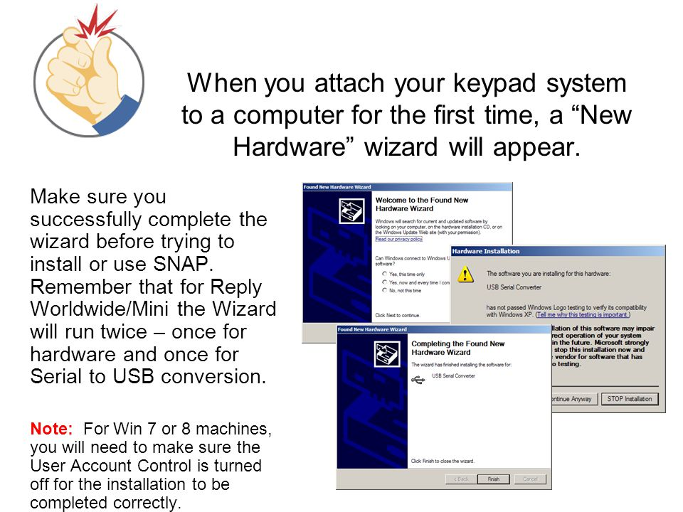 When you attach your keypad system to a computer for the first time, a New Hardware wizard will appear.
