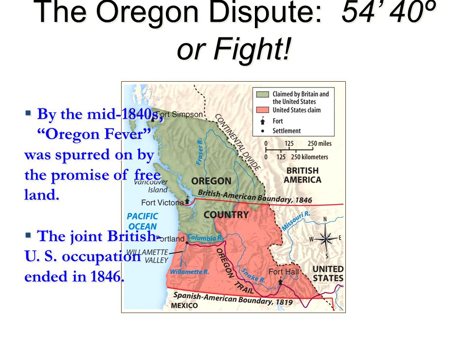 The Oregon Dispute: 54' 40º or Fight!