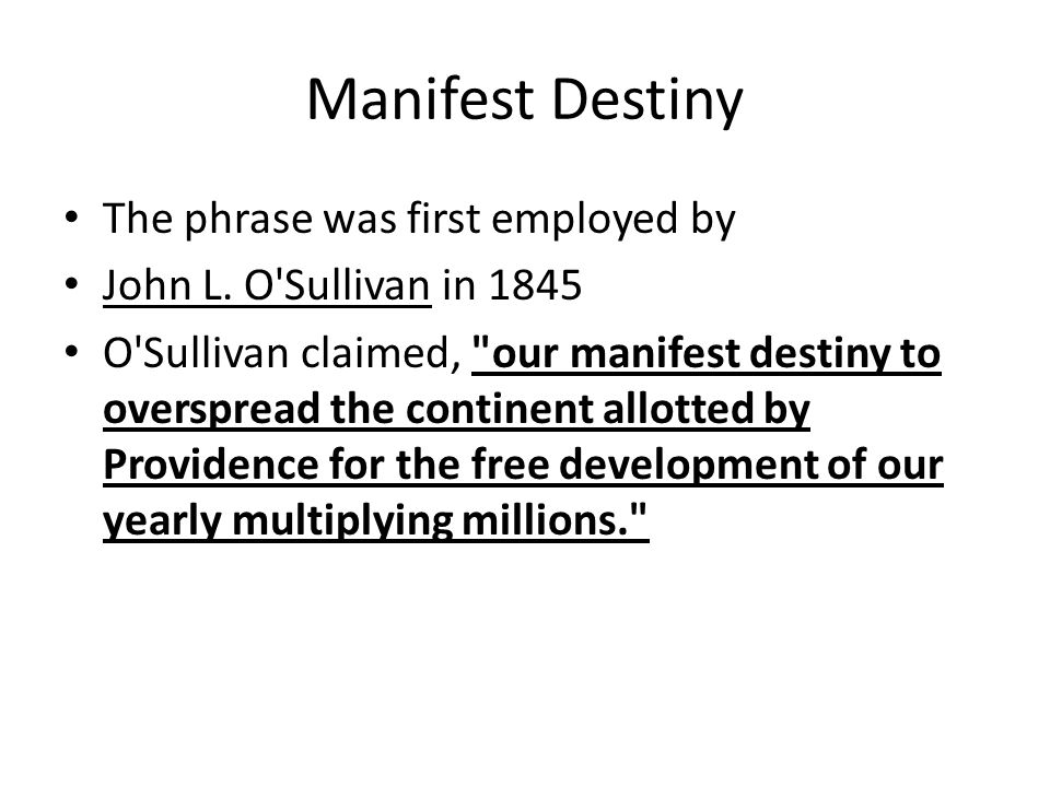 Manifest Destiny The phrase was first employed by