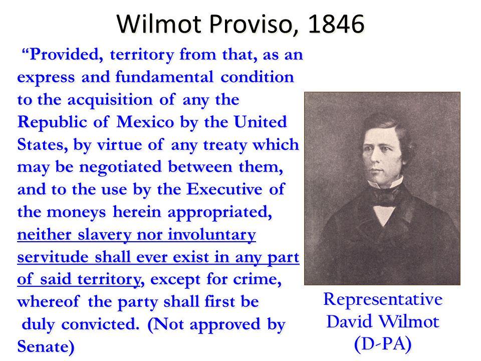 Representative David Wilmot (D-PA)