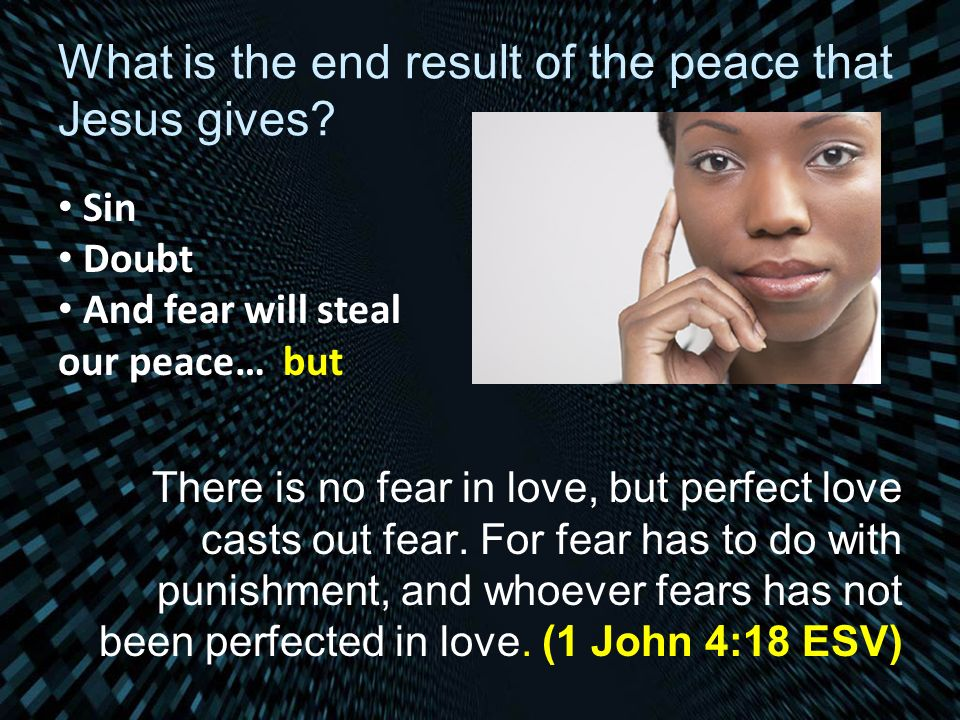 What is the end result of the peace that Jesus gives