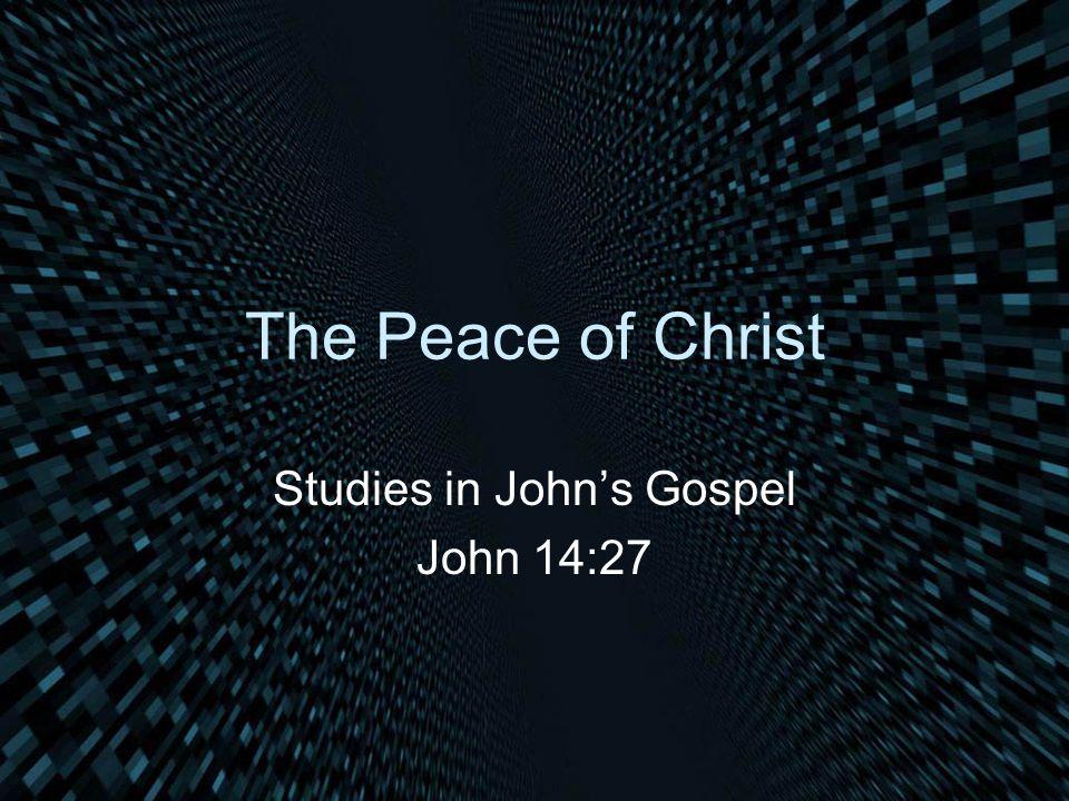 Studies in John's Gospel John 14:27
