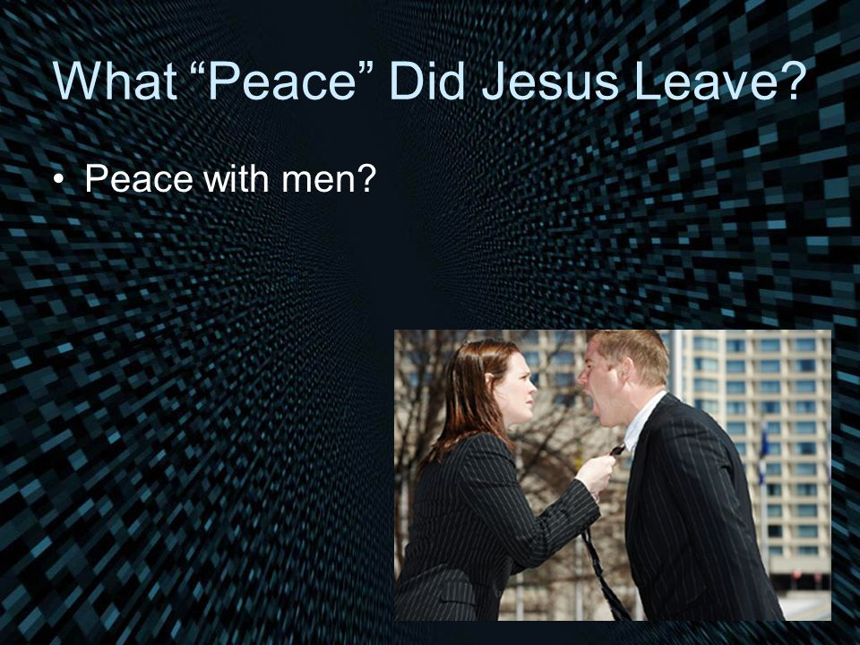 What Peace Did Jesus Leave