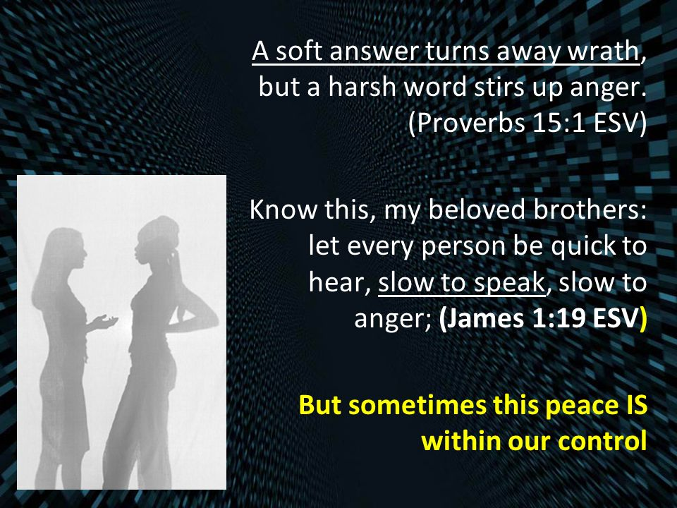 A soft answer turns away wrath, but a harsh word stirs up anger