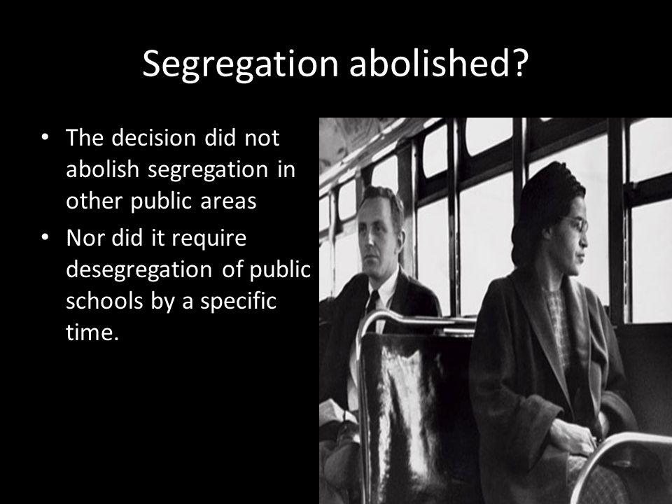 Segregation abolished