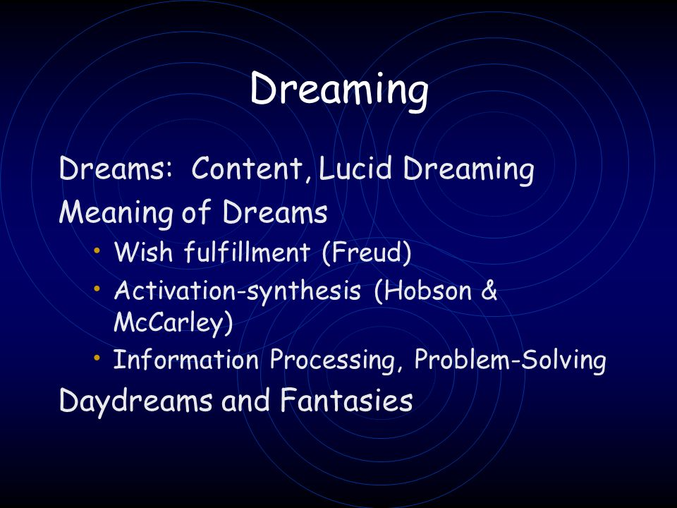Dreaming Dreams: Content, Lucid Dreaming Meaning of Dreams