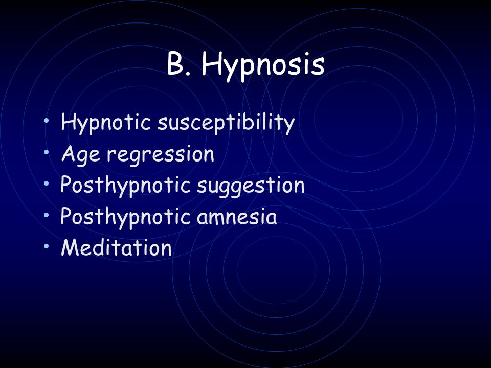 B. Hypnosis Hypnotic susceptibility Age regression