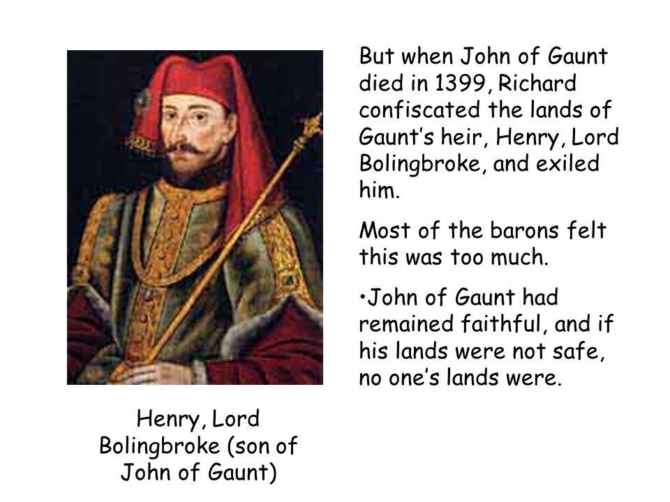 Henry, Lord Bolingbroke (son of John of Gaunt)