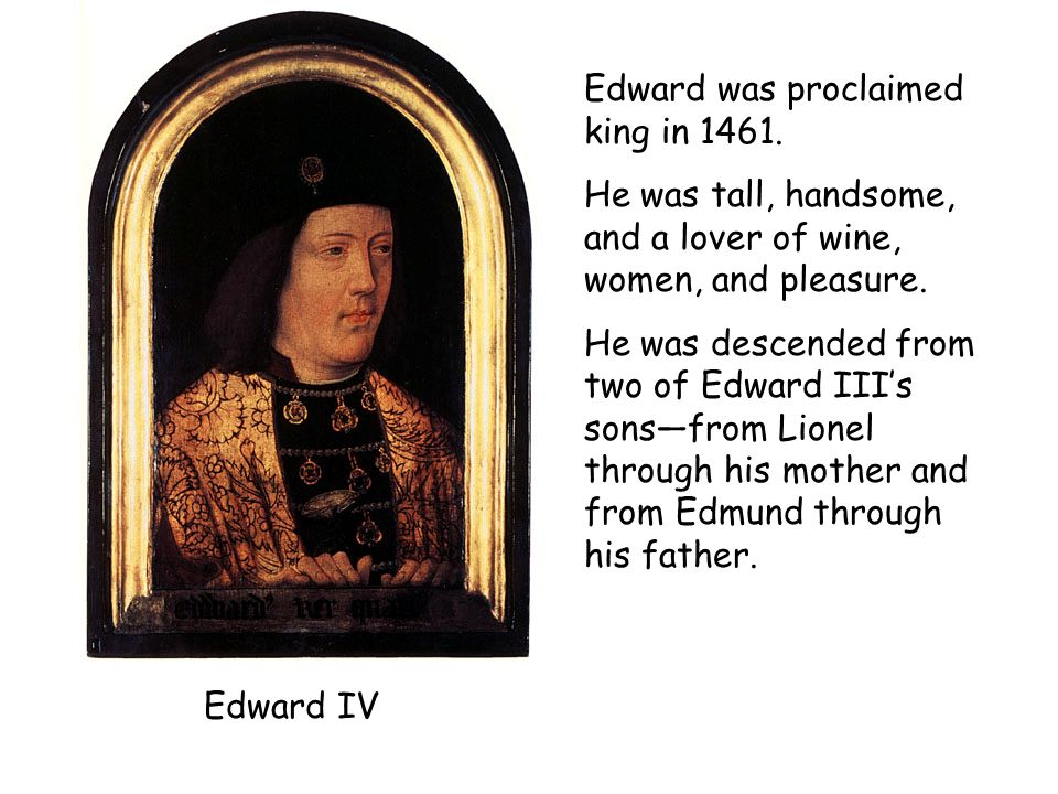 Edward was proclaimed king in 1461.
