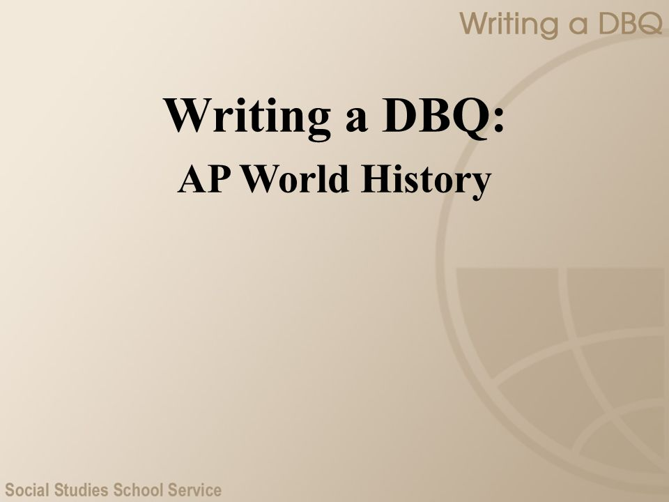 Writing a DBQ: AP World History Introduction