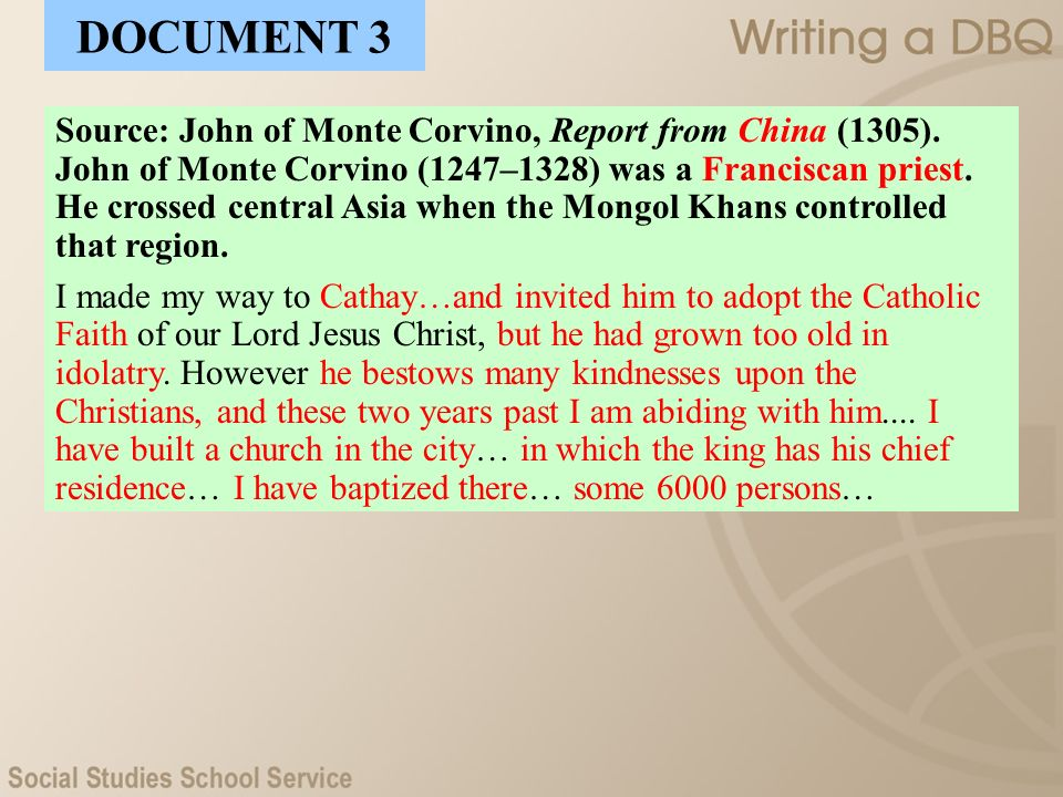 DOCUMENT 3 Source: John of Monte Corvino, Report from China (1305).