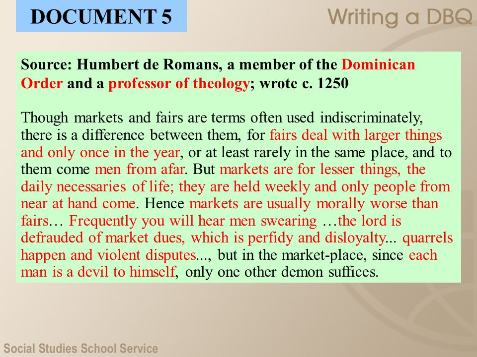 DOCUMENT 5 Source: Humbert de Romans, a member of the Dominican Order and a professor of theology; wrote c. 1250.