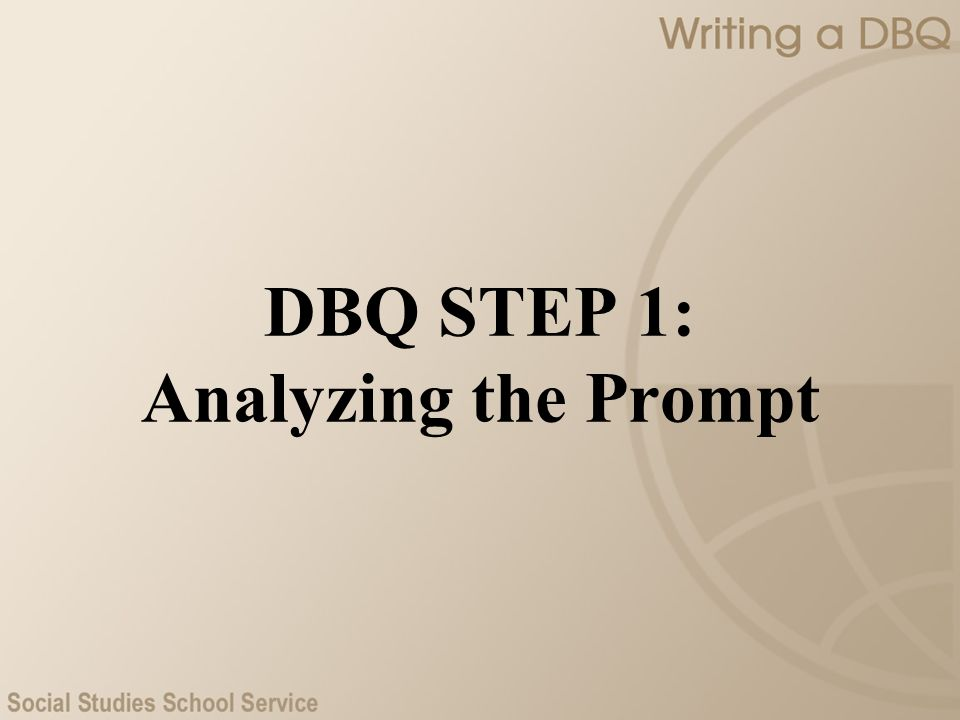 DBQ STEP 1: Analyzing the Prompt