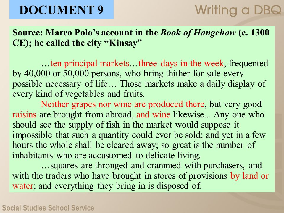 DOCUMENT 9 Source: Marco Polo's account in the Book of Hangchow (c CE); he called the city Kinsay