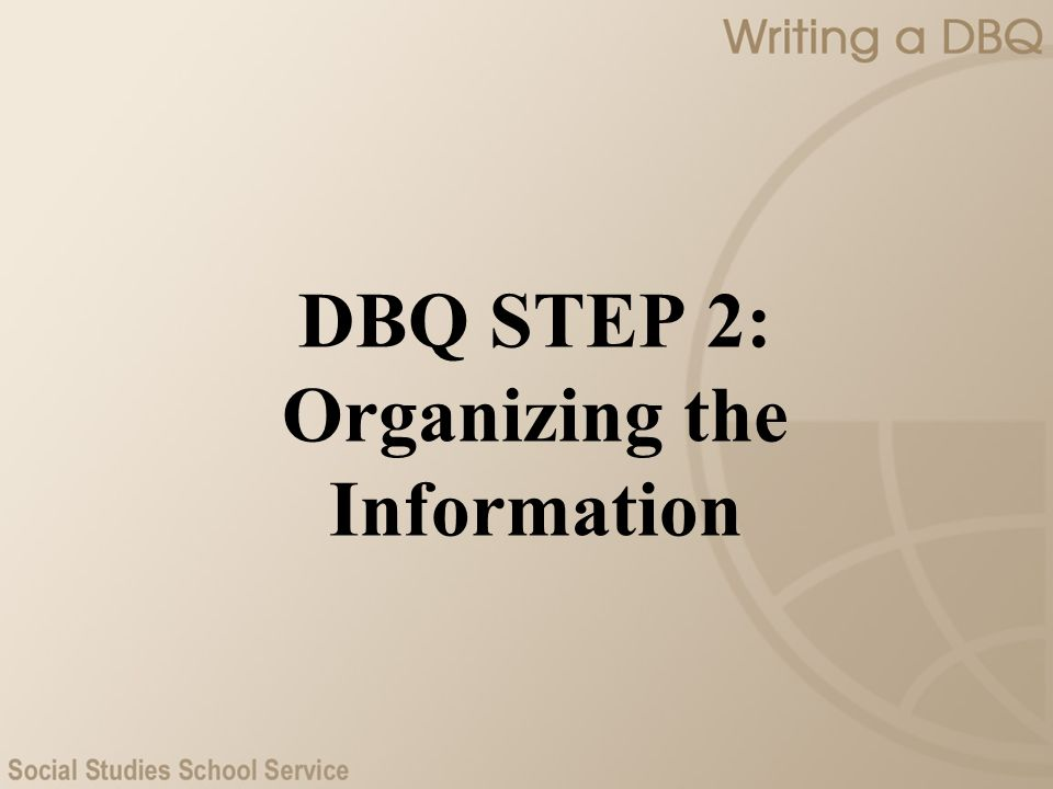 DBQ STEP 2: Organizing the Information