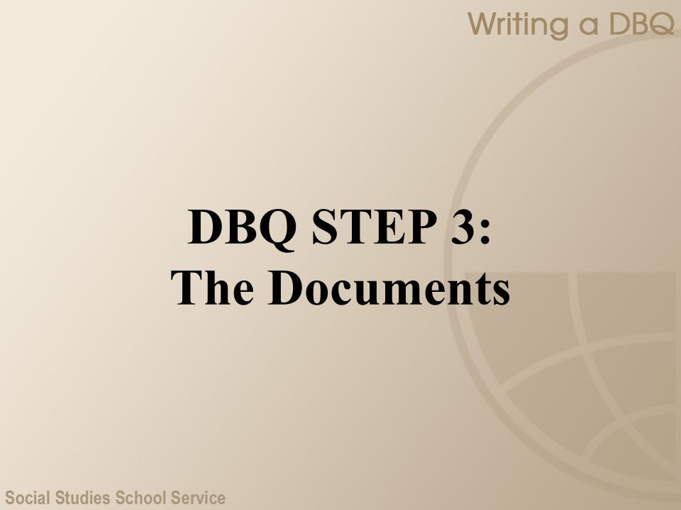 DBQ STEP 3: The Documents