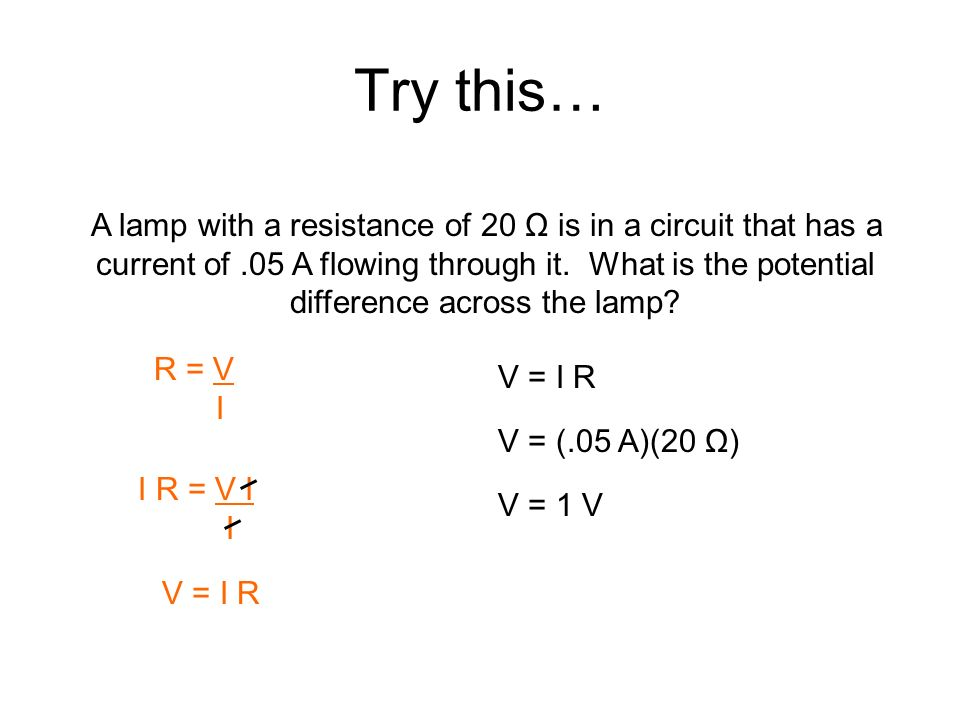 Try this… A lamp with a resistance of 20 Ω is in a circuit that has a