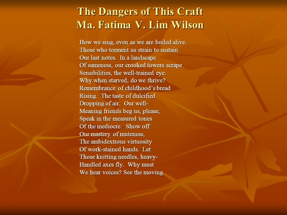 The Dangers of This Craft Ma. Fatima V. Lim Wilson
