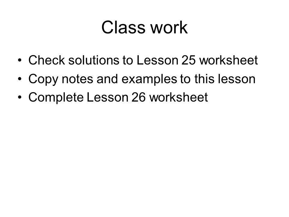 Class work Check solutions to Lesson 25 worksheet