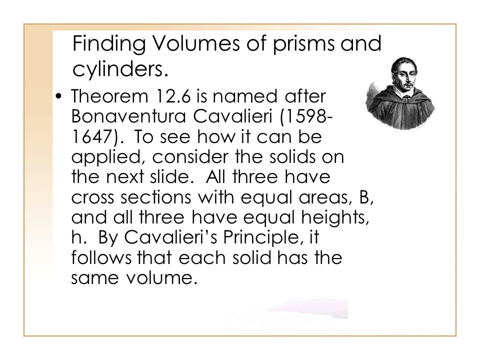 Finding Volumes of prisms and cylinders.