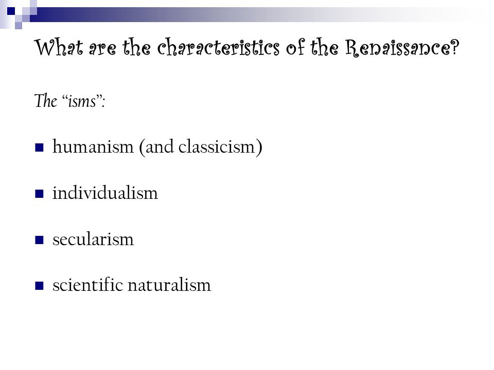 What are the characteristics of the Renaissance
