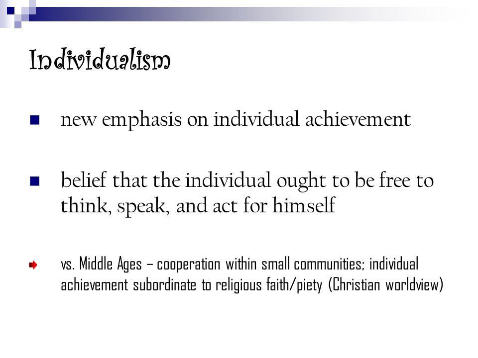 Individualism new emphasis on individual achievement