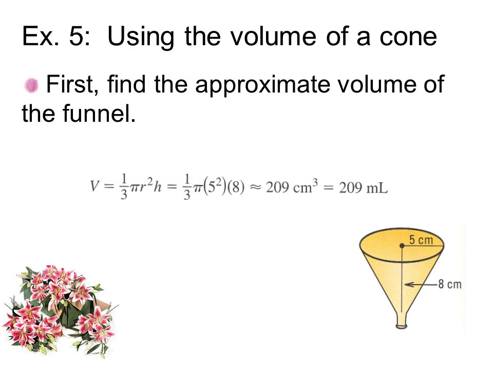 Ex. 5: Using the volume of a cone