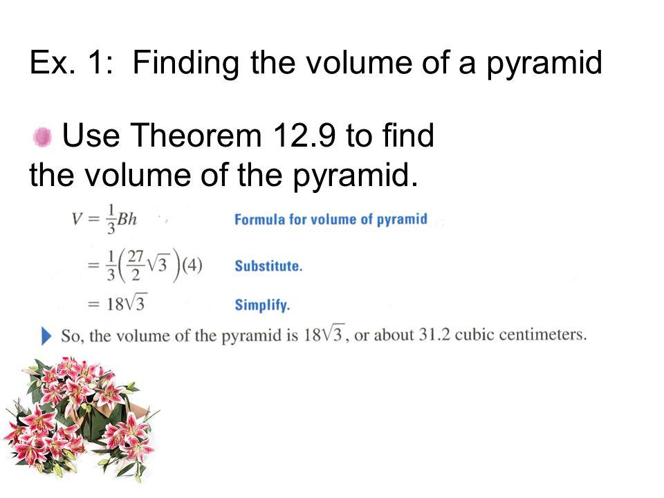 Ex. 1: Finding the volume of a pyramid