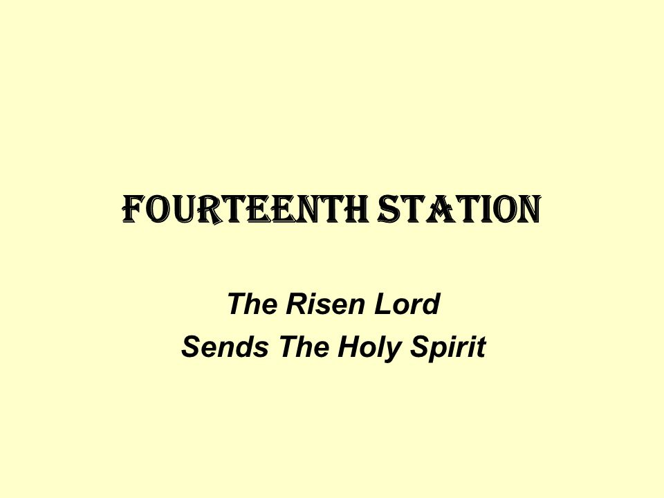 The Risen Lord Sends The Holy Spirit
