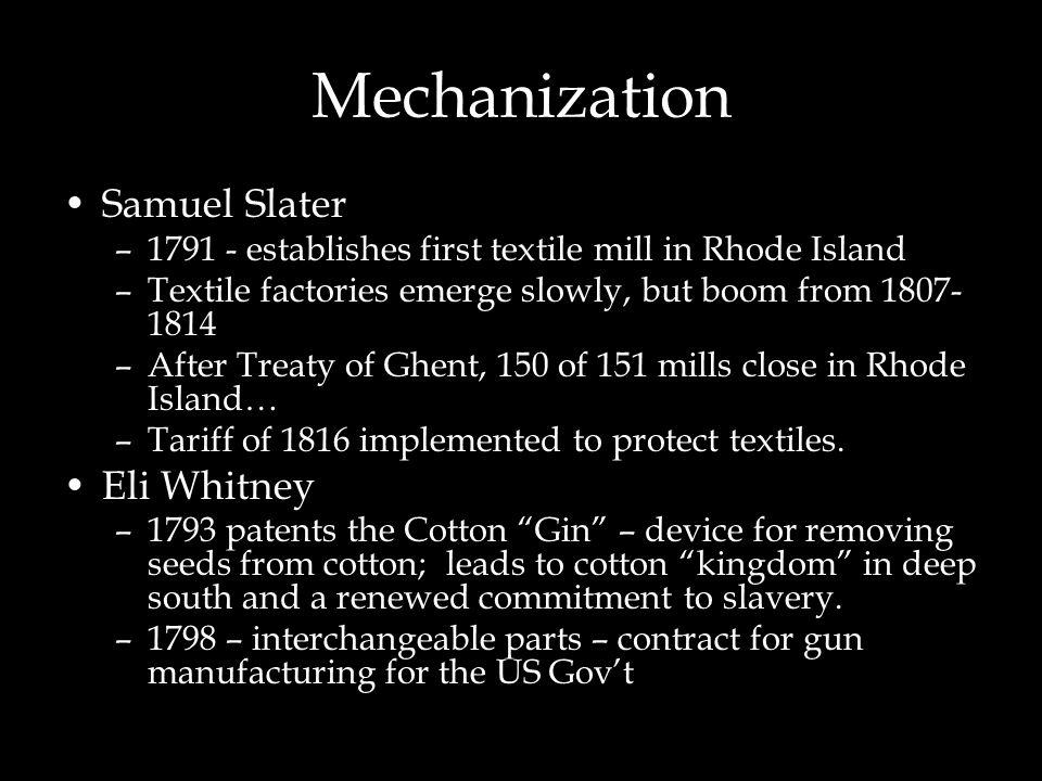 Mechanization Samuel Slater Eli Whitney