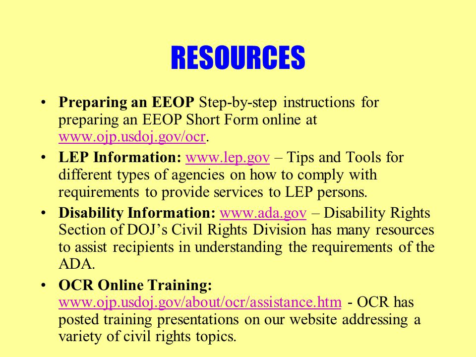 RESOURCES Preparing an EEOP Step-by-step instructions for preparing an EEOP Short Form online at www.ojp.usdoj.gov/ocr.