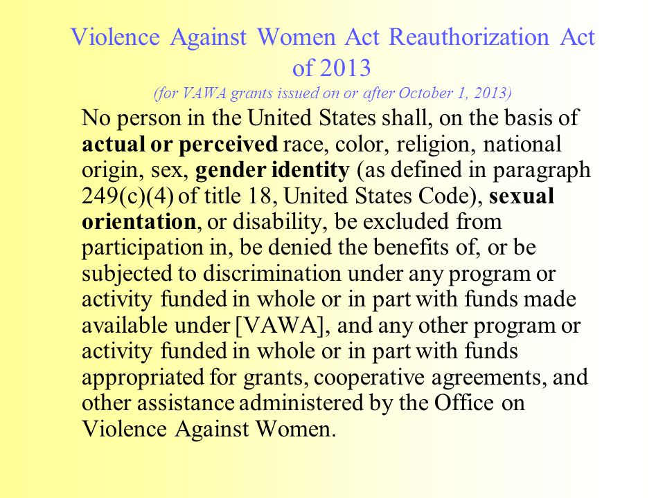 Violence Against Women Act Reauthorization Act of 2013 (for VAWA grants issued on or after October 1, 2013)