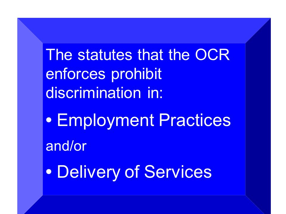 • Employment Practices • Delivery of Services
