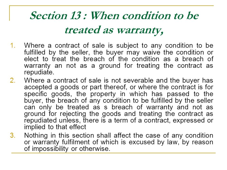 Section 13 : When condition to be treated as warranty,