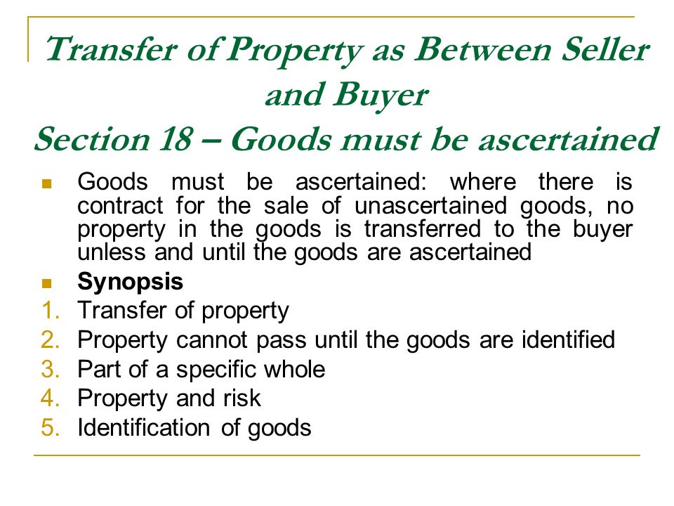Transfer of Property as Between Seller and Buyer Section 18 – Goods must be ascertained