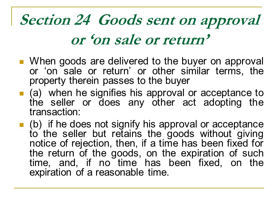 Section 24 Goods sent on approval or 'on sale or return'