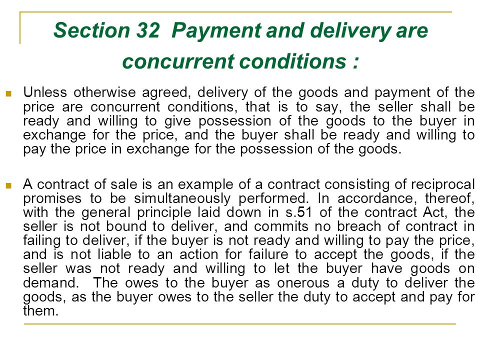 Section 32 Payment and delivery are concurrent conditions :