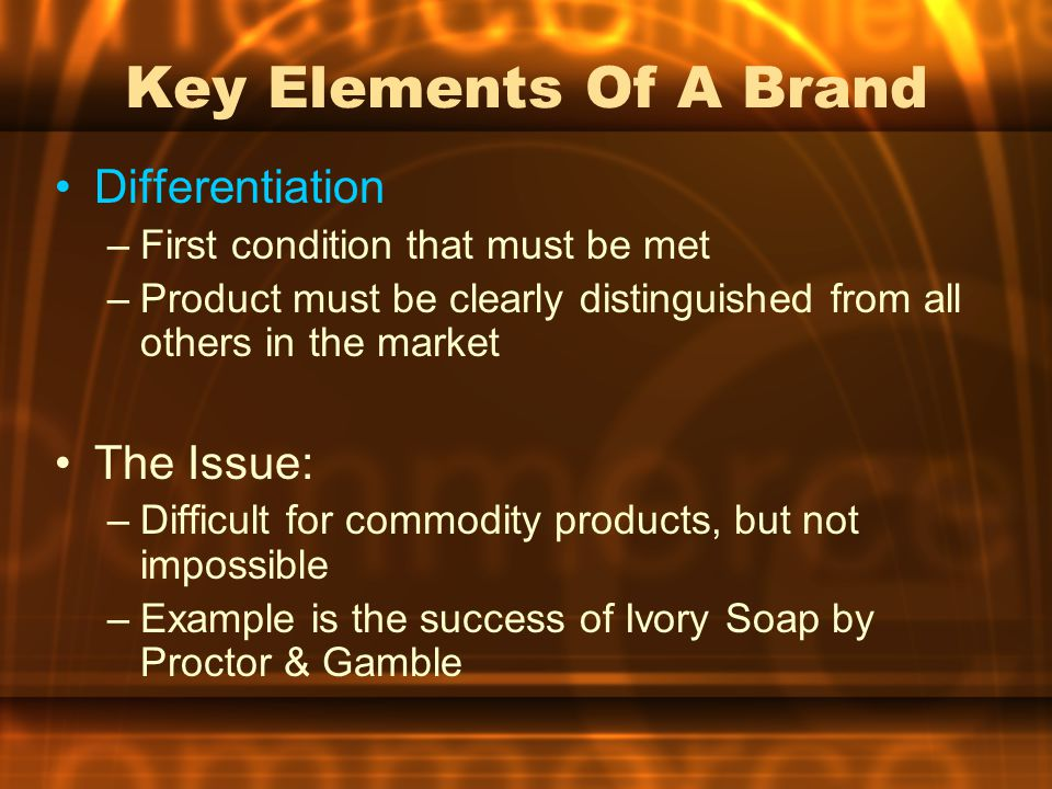 Key Elements Of A Brand Differentiation The Issue: