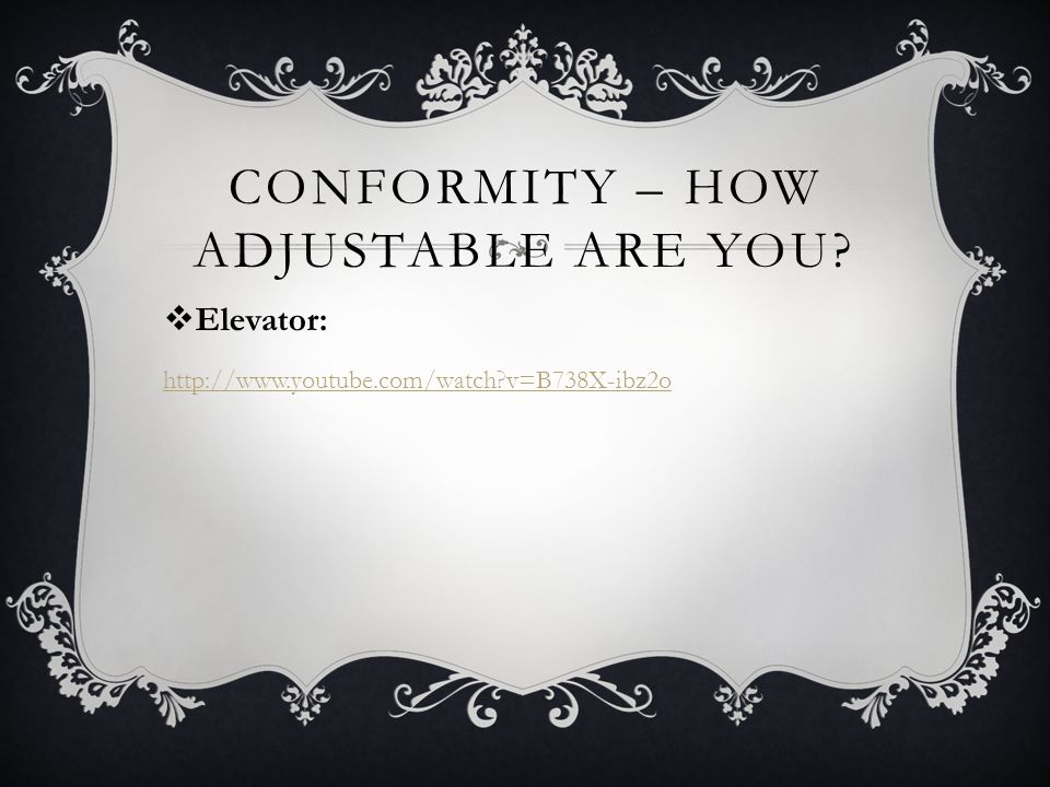 Conformity – How adjustable are you