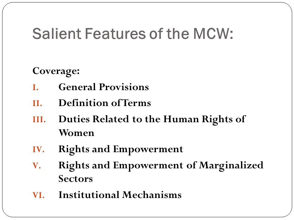 Salient Features of the MCW: