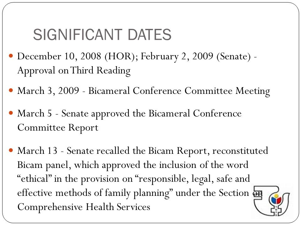 SIGNIFICANT DATES December 10, 2008 (HOR); February 2, 2009 (Senate) - Approval on Third Reading.