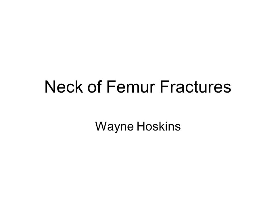 Neck of Femur Fractures