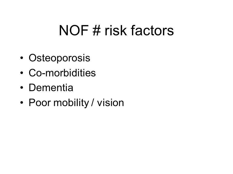 NOF # risk factors Osteoporosis Co-morbidities Dementia
